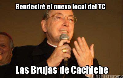 Local Memes - meme creator bendecir 233 el nuevo local del tc las brujas