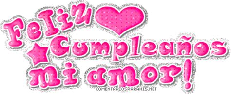 imagenes gif de feliz cumpleaños mi amor im 225 genes de feliz cumplea 241 os quot mi amor quot frases de cumplea 241 os