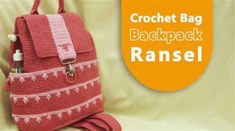 crochet tutorial tas ransel backpack crochet bag