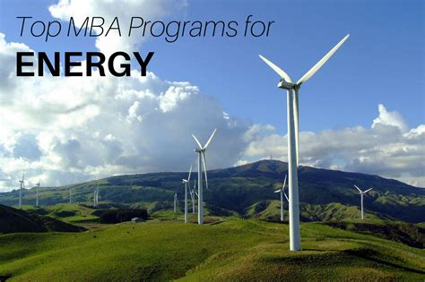 Best Energy Mba Programs by 6 Mba Programs To Launch Your Career In The Energy