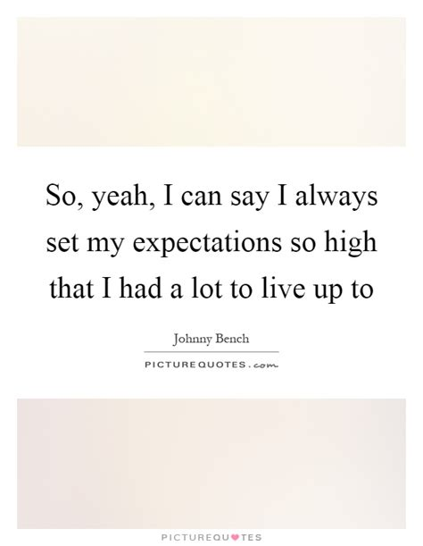 johnny bench quotes johnny bench quotes sayings 14 quotations