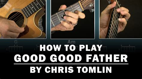 guitar tutorial good good father good good father chris tomlin how to play beginner