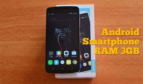 Android Ram Besar Murah 6 Smartphone Android Murah Dengan Ram 3gb