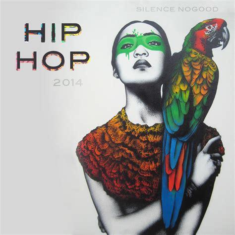 hip words for 2014 hip hop 2014 silence nogood