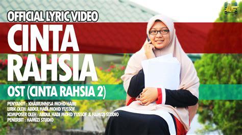 film cinta rahsia 2 official lyric video cinta rahsia ost cinta rahsia 2