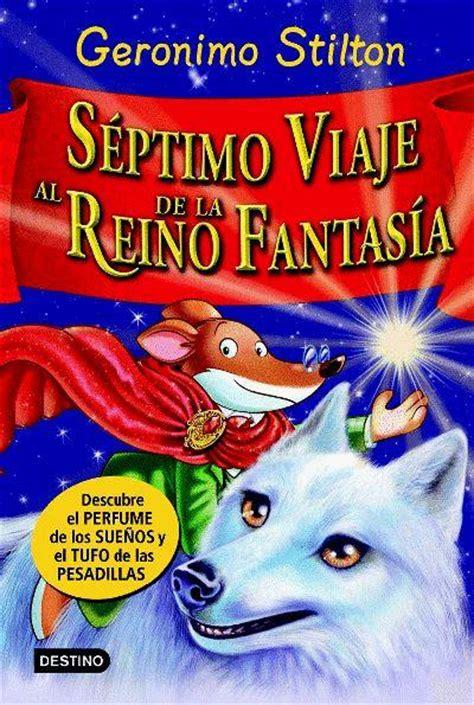 geronimo stilton s 233 ptimo viaje al reino de la fantas 237 a geronimo stilton comprar libro en fnac es
