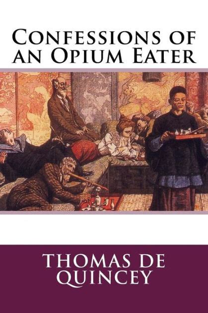 confessions of an opium eater wikipedia the free encyclopedia confessions of an opium eater by thomas de quincey
