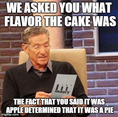 Pie Meme - maury lie detector meme imgflip