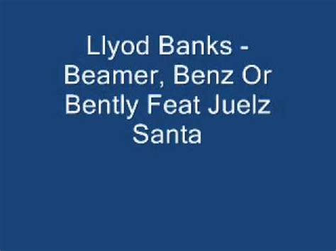beamers and bentleys lyrics llyod banks beamer or bently feat juelz santa