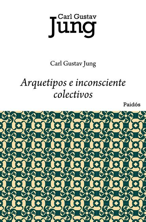 libro arquetipos e inconsciente colectivo arquetipos e inconsciente colectivo planeta de libros
