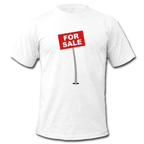 T Shirts For Sale For Sale Sign T Shirt Spreadshirt