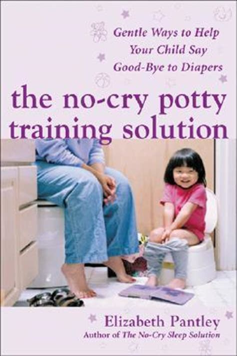 libro the gentle potty training the no cry potty training solution gentle ways to help your child say good bye to diapers by