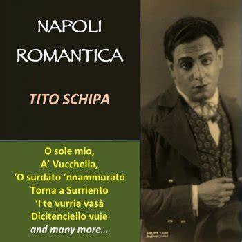 testo canzone romantica tito schipa tutti i testi delle canzoni e le traduzioni
