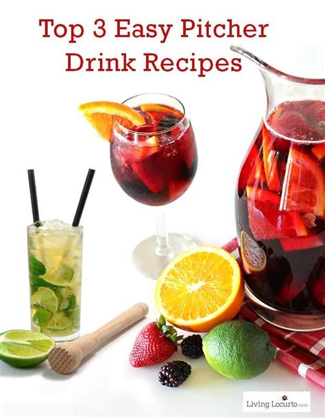 top 3 easy pitcher drink recipes pitcher drinks and