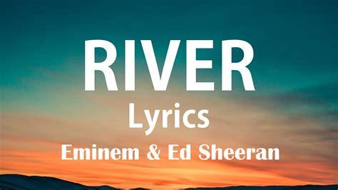 eminem ed sheeran lyrics eminem river ft ed sheeran lyrics lyric video youtube