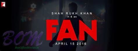 movie box office april 2016 shahrukh khan s fans movie will release on 15 april 2016