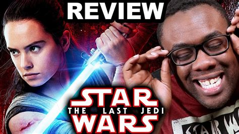 movie ratings star wars the last jedi by daisy ridley star wars the last jedi movie review black nerd viral legends