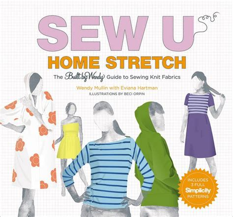 a beginnerã s guide to sewing with knitted fabrics everything you need to to make 20 essential garments books sew u home stretch the built by wendy guide to sewing