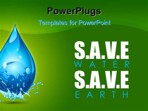 Powerpoint Template Earth In Water Drop Showing Save Water Save Earth Concept 25690 Saving Powerpoint Templates