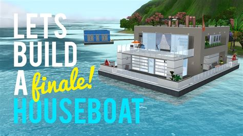 build a house boat the sims 3 let s build a houseboat finale youtube