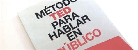 libro mtodo ted para hablar mejores conferencias ted m 233 todo ted para hablar en p 250 blico
