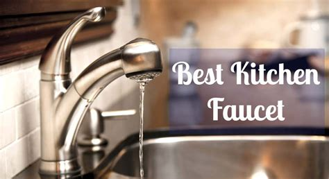 best kitchen faucets 2018 reviews and buyer s guide