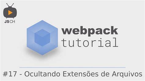 Tutorial Webpack | webpack tutorial 17 ocultando extens 245 es de arquivos