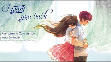alan walker i want you back lyrics i want you back alan walker ft zara larsson