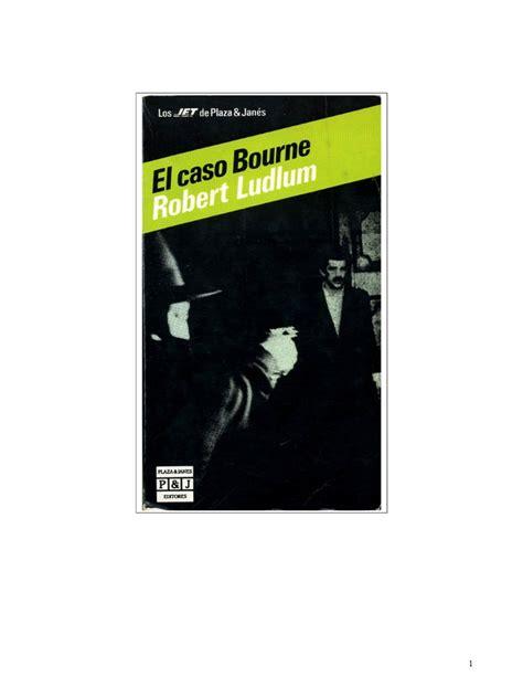 el caso bourne trilogia ludlum robert trilog 237 a de bourne 01 el caso bourne