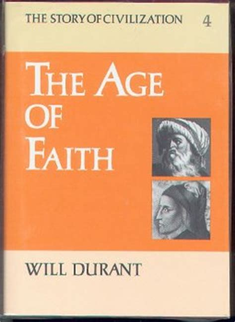 the age of faith story of civilization vol 4 by will