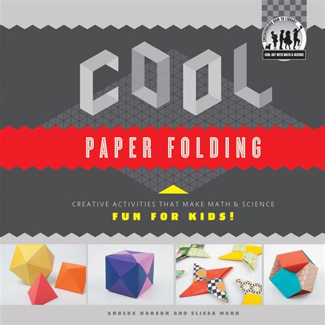 Cool Paper Folding - cool paper folding creative activities that make math