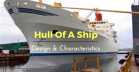 hull   ship understanding design  characteristics
