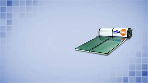Aircon Water Heater Wika cv slamet distributor resmi wika water heater