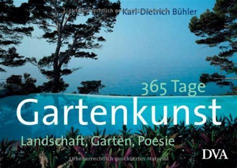 Pflegeleichte Pflanzen Für Den Garten 1120 by 365 Tage Gartenkunst Landschaft Garten Poesie