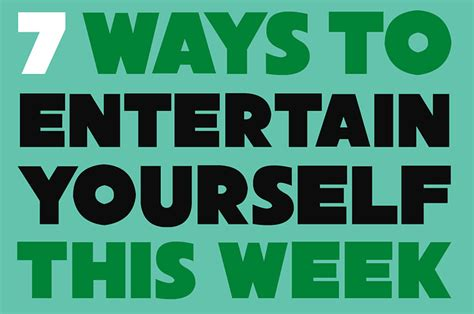 7 Ways To Entertain Your This Summer by 7 Ways To Entertain Yourself This Week Istackr