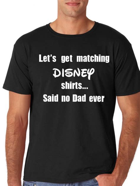 Where Can I Get Matching Shirts Mens Disney Shirt Disney Let S By