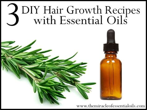 essential oils for hair growth and thickness 3 diy essential oil recipes for hair growth the miracle