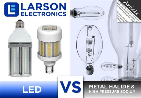 high pressure sodium lights vs led lighting 101 led vs metal halide high pressure sodium