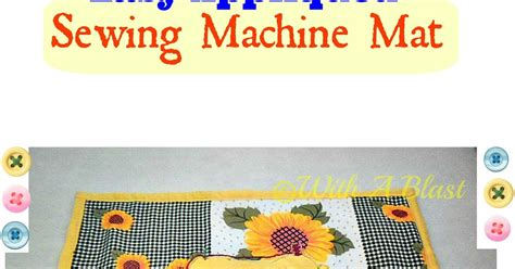 Sewing Mat by Easy Appliqued Sewing Machine Mat