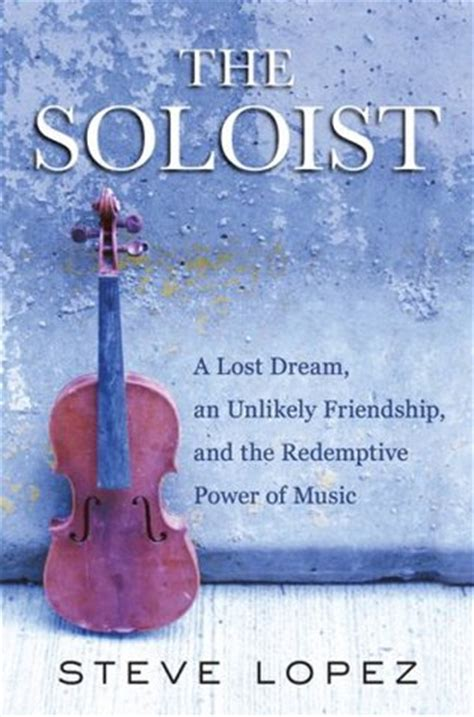the dreamer s song a novel of the nine kingdoms books the soloist a lost an unlikely friendship and the