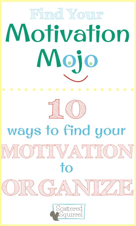 7 Tips On Finding Motivation To Go To College by 10 Ways To Find Your Motivation To Organize