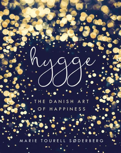 libro the art of hygge hygge the danish art of happiness by marie tourell s 248 derberg nook book ebook barnes noble 174
