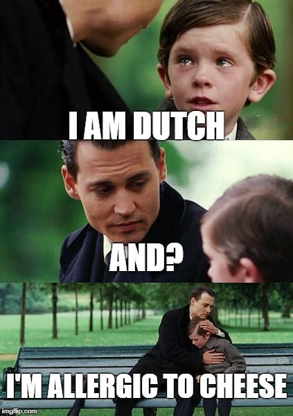 Dutch Memes - finding neverland meme imgflip