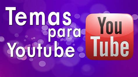 temas para temas para canal do youtube youtube