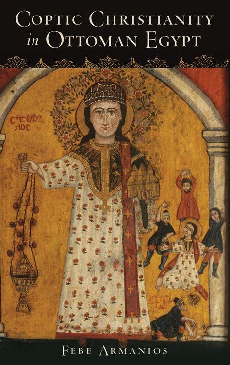 Coptic Christianity In Ottoman Egypt Avaxhome Ottomans Religion