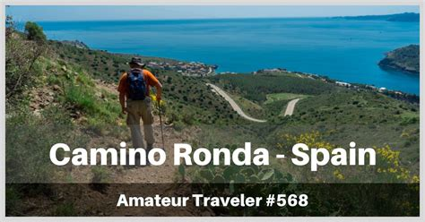 camino spain camino de ronda hiking in northern spain podcast