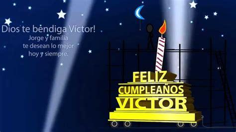 imagenes de happy birthday victor feliz cumplea 241 os victor youtube