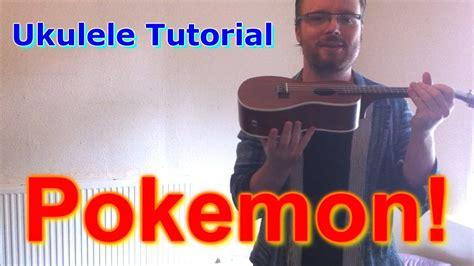 tutorial ukulele youtube pokemon ukulele tutorial youtube