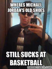 Michael Jordan Shoe Meme - wheres michael jordan s old shoes