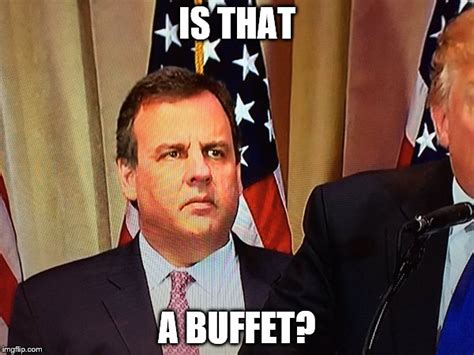 Chris Christie Memes - that guy you know that gets way more food than everyone